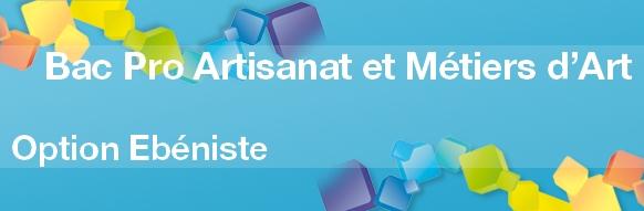 bac pro artisanat et m tiers d art option eb niste On bac pro artisanat et métiers d art option ébéniste alternance