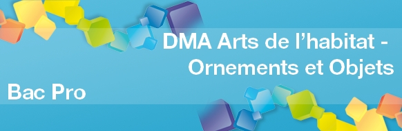 DMA Arts de l'habitat option Ornements et objets : formation Bac Pro